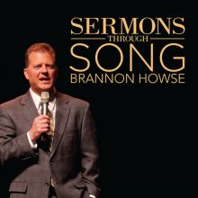 Sermons Through Song by Brannon Howse Volume One